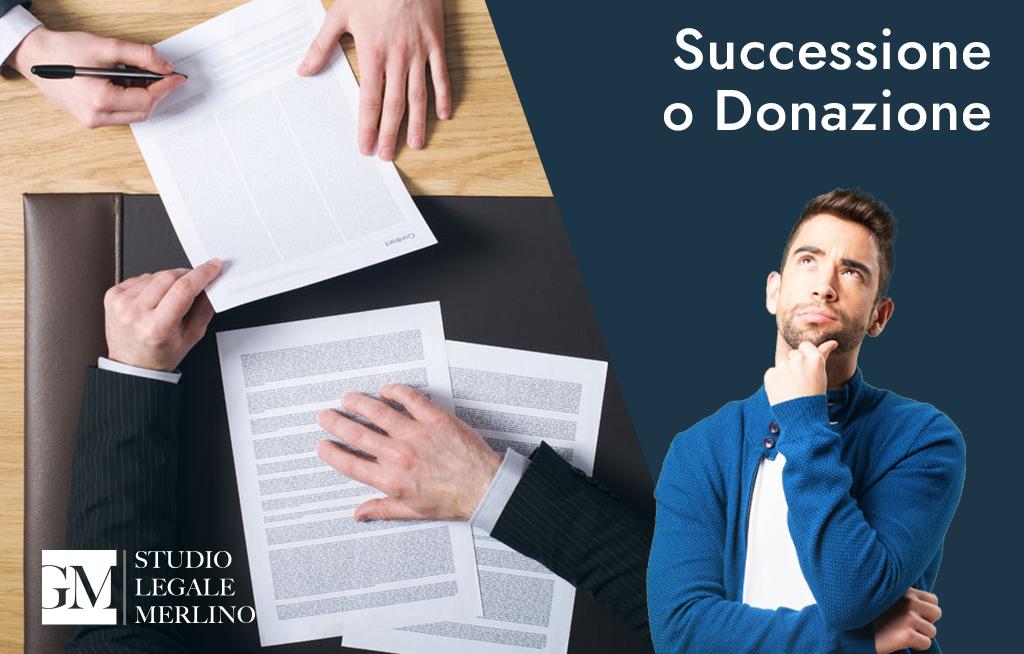 Successione o donazione? Quale conviene?