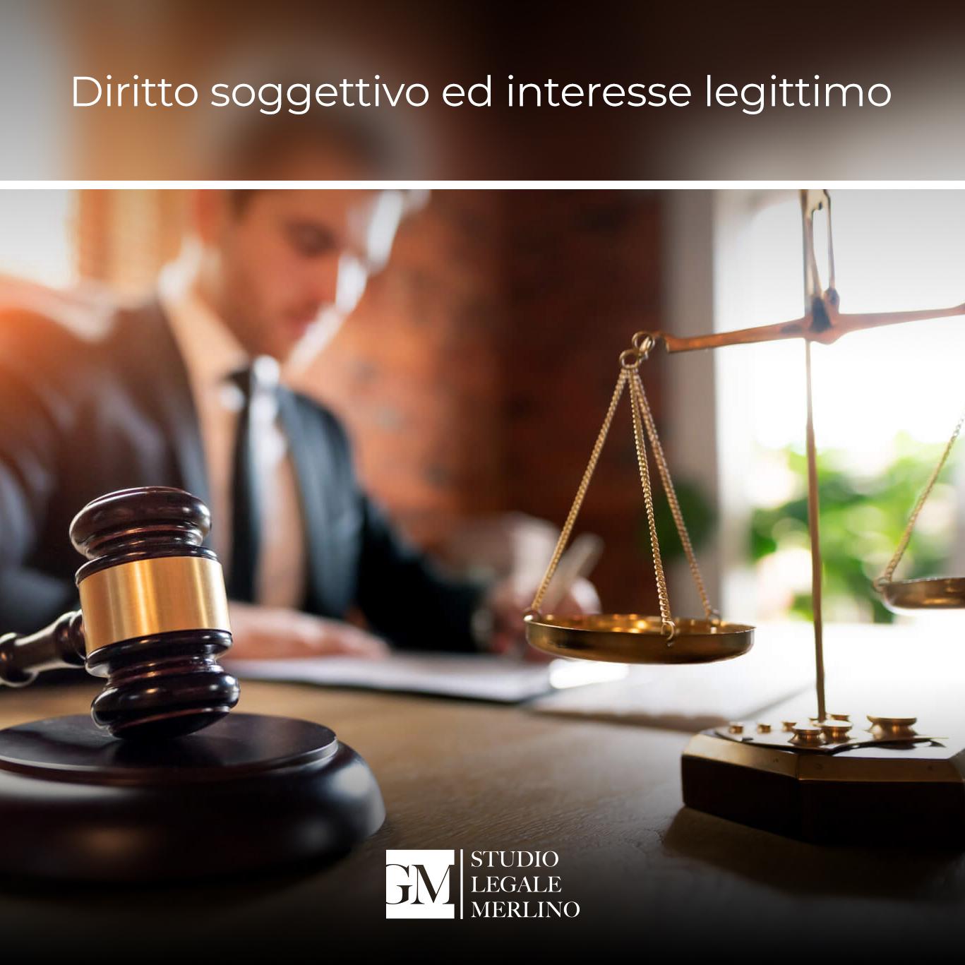 Conosci la differenza tra diritto soggettivo ed interesse legittimo?