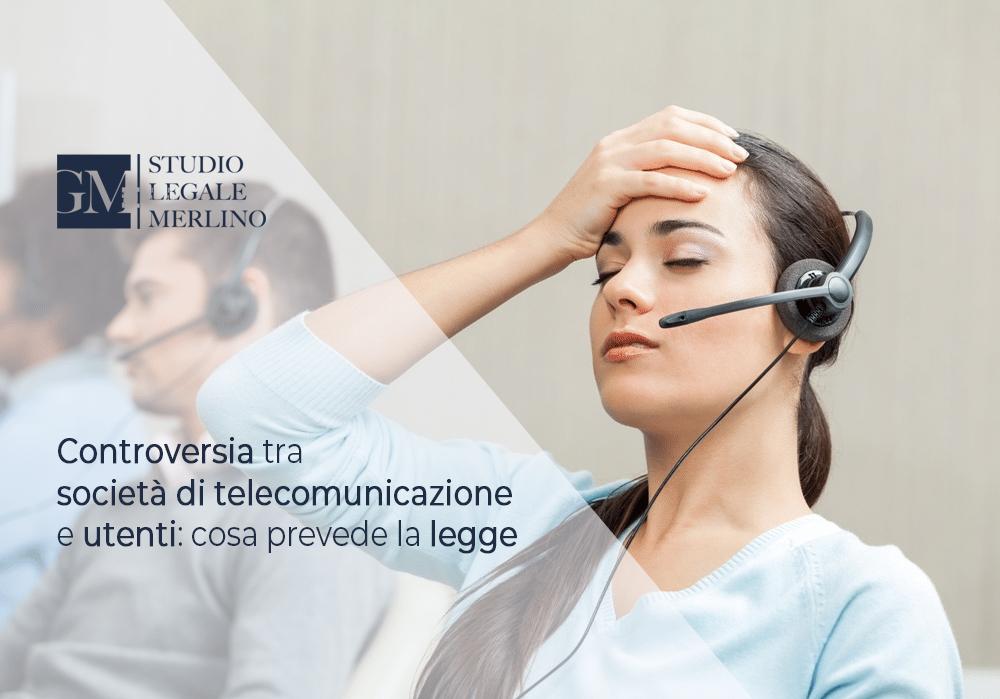 Che cosa succede in caso di controversia tra società di telecomunicazione e utenti?