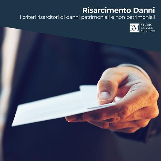 Risarcimento Danni- I criteri risarcitori di danni patrimoniali e non patrimoniali