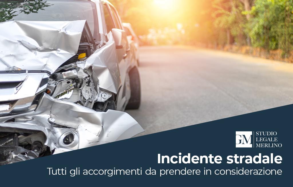 Incidente stradale – Tutti gli accorgimenti da prendere in considerazione